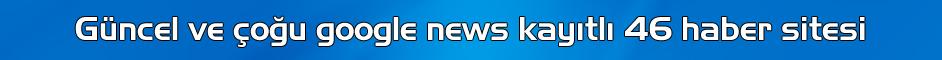 google news kayıtlı haber sitelerinden tanıtım yazısı